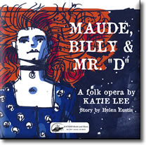 Maude, Billy & Mr. D (CD)